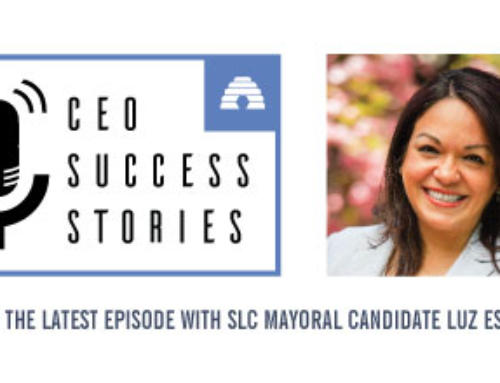 CEO Success Stories: SLC Mayoral Candidate Luz Escamilla